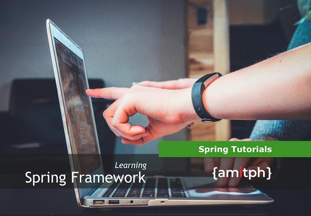 Spring Tutorials | amitph