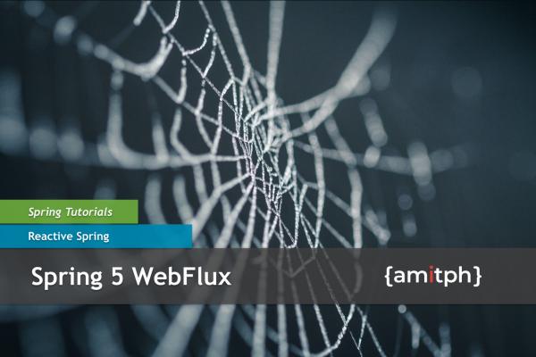 Spring 5 WebFlux | amitph